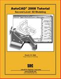 AutoCAD 2008 Tutorial - Second Level : 3D Modeling, Shih, Randy, 1585033634