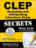 CLEP Analyzing and Interpreting Literature Exam Secrets Study Guide, CLEP Exam Secrets Test Prep Team, 160971363X