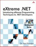 Extreme .NET : Introducing EXtreme Programming Techniques to .NET Developers, Roodyn, Neil, 0321303636