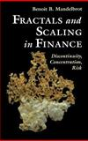 Fractals and Scaling in Finance : Discontinuity, Concentration, Risk, Mandelbrot, Benoit B., 0387983635