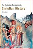 The Routledge Companion to Christian History, Chris Cook, 0415383633