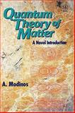 Quantum Theory of Matter : A Novel Introduction, Modinos, A., 0471963631