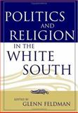 Politics and Religion in the White South, , 0813123631