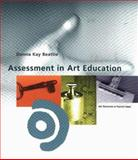 Assessment in Art Education, Beattie, Donna K., 0871923637
