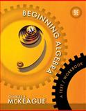 Beginning Algebra : A Text/Workbook, McKeague, Charles P., 1133103634