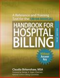 Handbook for Hospital Billing Without Answer Key : A Reference and Training Tool for the UB-04 Manual, Birkenshaw, Claudia, 1556483635
