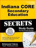 Indiana Core Secondary Education Secrets Study Guide : Indiana CORE Test Review for the Indiana CORE Assessments for Educator Licensure, Indiana CORE Exam Secrets Test Prep Team, 1630943630