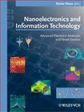 Nanoelectronics and Information Technology : Advanced Electronic Materials and Novel Devices, , 3527403639