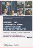 Berufs- und Karriere-Planer Steuerberater/Wirtschaftsprüfer : Perspektiven - Berufsbilder - Prüfungen - Expertentipps, L&ouml and ffelholz, Susanne, 365801363X