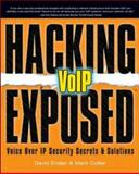 Hacking Exposed VoIP : Voice over IP Security Secrets and Solutions, Endler, David and Collier, Mark, 0072263644