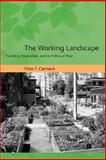 The Working Landscape : Founding, Preservation, and the Politics of Place, Cannavò, Peter F., 026203364X