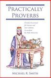 Practically Proverbs, Michael Smith, 0595393640