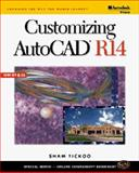 Customizing AutoCAD R14, Tickoo, Sham, 0766803643
