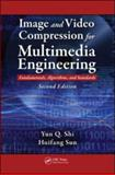 Image and Video Compression for Multimedia Engineering : Fundamentals, Algorithms, and Standards, Shi, Yun Q. and Sun, Huifang, 0849373646