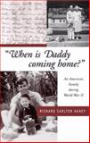 When Is Daddy Coming Home? 1st Edition
