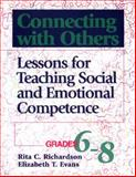 Connecting with Others. Grades 6-8 : Lessons for Teaching Social and Emotional Competence, Coombs-Richardson, Rita and Evans, Elizabeth T., 0878223649