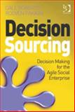 Decision Sourcing : Decision Making for the Agile Social Enterprise, Roberts, Dale and Pakkiri, Rooven, 1409473643