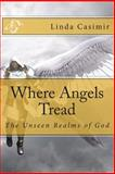 Where Angels Tread, Linda Casimir, 1499193645