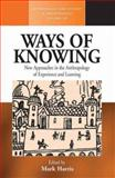 Ways of Knowing : New Approaches in the Anthropology of Knowledge and Learning, Harris, 1845453646