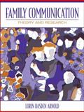 Family Communication : Theory and Research, Arnold, Lorin Basden, 0205453643