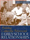 Building Culturally Responsive Family-School Relationships, Amatea, Ellen S., 0205523641