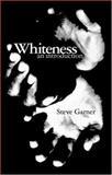 Whiteness : An Introduction, Garner, Steve, 0415403642