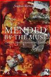 Mended by the Muse : Creative Transformations of Trauma, Richman, Sophia, 0415883644