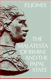 The Malatesta of Rimini and the Papal State, Jones, P. J., 0521023645