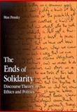 The Ends of Solidarity : Discourse Theory in Ethics and Politics, Pensky, Max, 0791473643