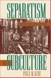 Separatism and Subculture, Paula M. Kane, 080785364X