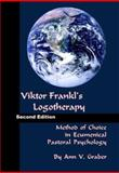 Viktor Frankl's Logotherapy : Method of Choice in Ecumenical Pastoral Psychology, Graber, Ann V., 1556053649