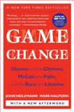 Game Change, John Heilemann and Mark Halperin, 0061733644