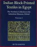 Indian Block-Printed Textiles in Egypt : The Newberry Collection in the Ashmolean Museum, Oxford, Barnes, Ruth, 0199513643