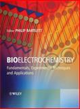 Bioelectrochemistry : Fundamentals, Experimental Techniques and Applications, Bartlett, P. N., 0470843640