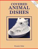 Covered Animal Dishes, Everett Grist, 0891453644