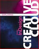 Exploring Adobe Indesign Creative Cloud, Rydberg, Terry, 1305263642