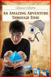 An Amazing Adventure Through Time, Glauco Adams, 1478213647
