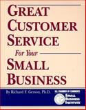 Great Customer Service for Your Small Business, Gerson, Richard F., 1560523646