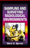 Sampling and Surveying Radiological Environments, Byrnes, Mark E., 1566703646