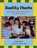 Reality Checks : Teaching Reading Comprehension with Nonfiction K-5, Stead, Tony, 1571103643