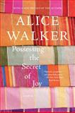 Possessing the Secret of Joy, Alice Walker, 1595583645