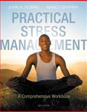 Practical Stress Management : A Comprehensive Workbook, Romas, John A. and Sharma, Manoj, 0321883640
