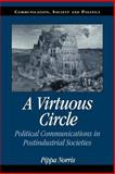 A Virtuous Circle : Political Communications in Postindustrial Societies, Norris, Pippa, 0521793645