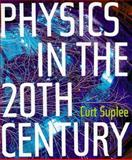 Physics in the 20th Century, Curt Suplee, 0810943646