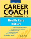 Managing Your Career in the Health Care Industry 9780816053643
