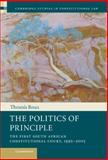 The Politics of Principle : The First South African Constitutional Court, 1995-2005, Roux, Theunis, 110701364X
