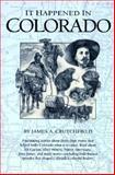 It Happened in Colorado, James A. Crutchfield, 1560443642
