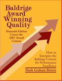 Baldrige Award Winning Quality : How to Interpret the Baldrige Criteria for Performance Excellence, Brown, Mark Graham, 1563273640