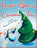 Penguin's Special Christmas Tree, Jeannie St. John Taylor, 189707364X