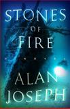 Stones of Fire, Alan Joseph, 0615833640